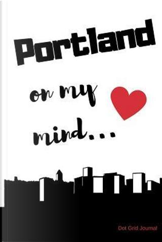 Portland on my Mind... Dot Grid Journal by Sentimental Gift Journals