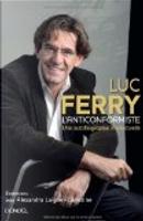 L'anticonformiste by Luc Ferry