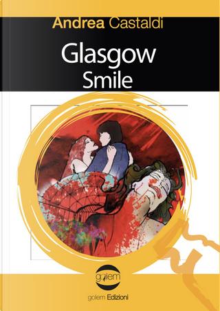 Glasgow Smile by Andrea Castaldi