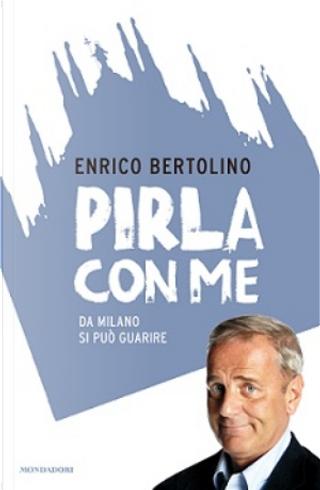 Pirla con me. La Milano da ridere by Enrico Bertolino