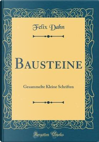 Bausteine by Felix Dahn