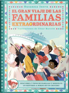 El gran viaje de las familias extraordinarias by Susanna Isern