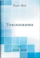 Tiergeographie (Classic Reprint) by Arnold Jacobi