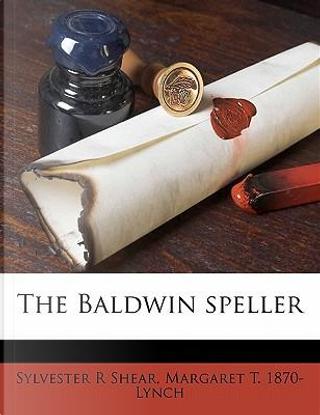 The Baldwin Speller by Sylvester R. Shear