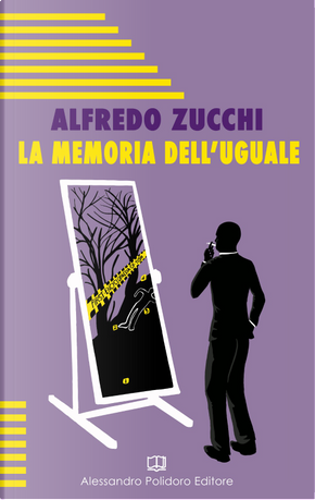 La memoria dell'uguale by Alfredo Zucchi