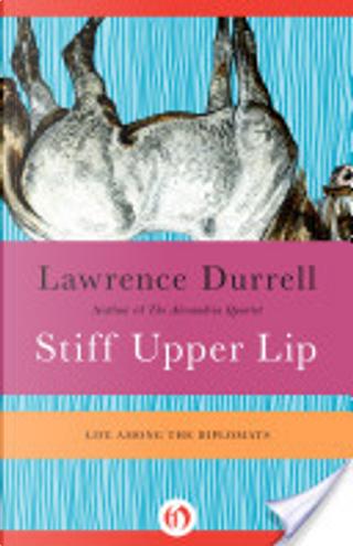 Stiff Upper Lip by Lawrence Durrell