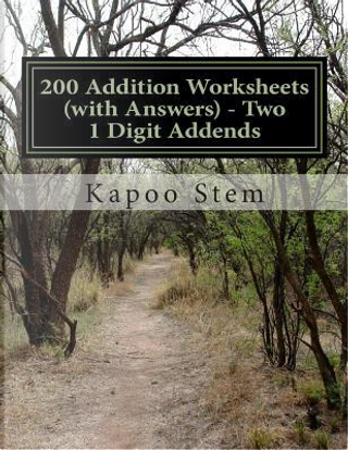 200 Addition Worksheets With Answers - Two 1 Digit Addends by Kapoo Stem