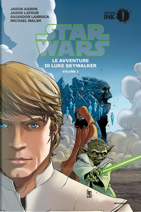 Star Wars: Le avventure di Luke Skywalker vol. 3 by Jason Aaron, Jason Latour, Michael Walsh, Salvador Larroca