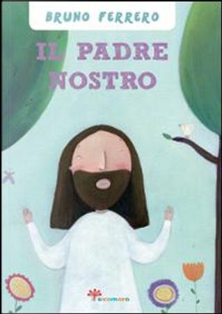Il Padre nostro by Bruno Ferrero