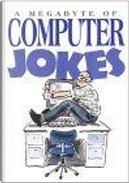 A Megabyte of Computer Jokes by Bill Stott, Helen Exley