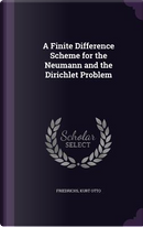 A Finite Difference Scheme for the Neumann and the Dirichlet Problem by Kurt Otto Friedrichs