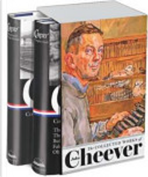 The Collected Works of John Cheever by John Cheever