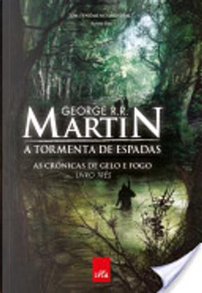 A Tormenta de Espadas - As Cronicas de Gelo e Fogo - by George R.R. Martin