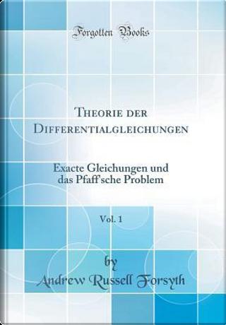 Theorie der Differentialgleichungen, Vol. 1 by Andrew Russell Forsyth