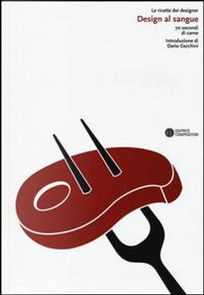 Design al sangue. 70 secondi di carne by Marson E. (Cur.)