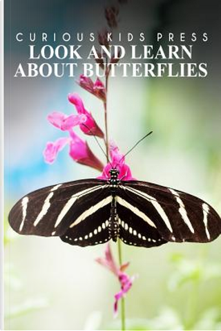 Look and Learn About Butterflies by Curious Kids Press
