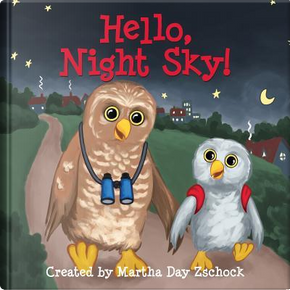 Hello, Night Sky! by Martha Day Zschock