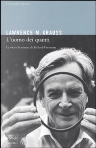 L'uomo dei quanti by Lawrence M. Krauss