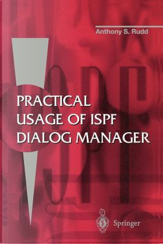 Practical Usage of Ispf Dialog Manager by Anthony S. Rudd
