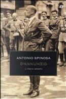 D'Annunzio. Il poeta armato by Antonio Spinosa