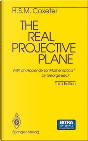 The Real Projective Plane/Macintosh Version/Book & Disk by H. S. M. Coxeter