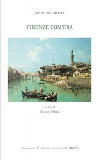 Firenze com'era. Ediz. italiana e inglese by Mary McCarthy