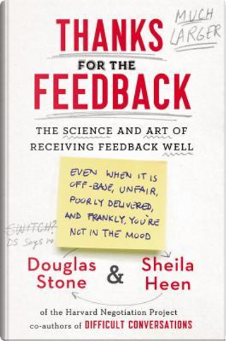 Thanks for the Feedback by Douglas Stone, Sheila Heen