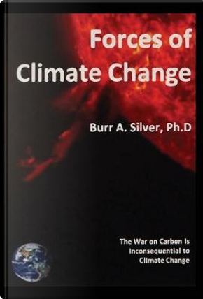 Forces of Climate Change by Burr a. Silver