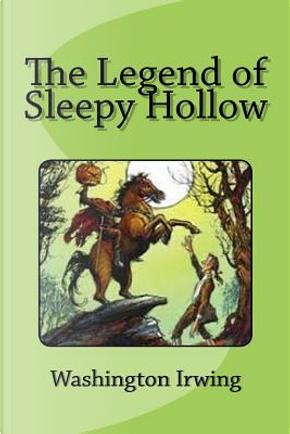 The Legend of Sleepy Hollow by Washington Irwing