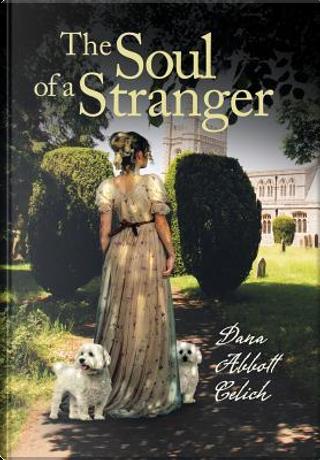 The Soul of a Stranger by Dana Abbott Celich