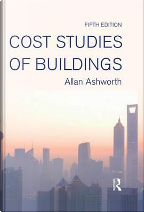 Cost Studies of Buildings by Allan Ashworth