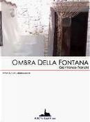 Ombra della fontana by Gianfranco Franchi
