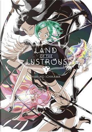 Land of the Lustrous 1 by Haruko Ichikawa