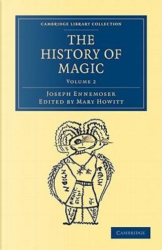 The History of Magic by Joseph Ennemoser