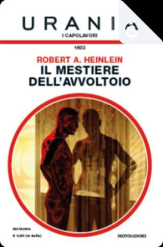 Il mestiere dell'avvoltoio by Robert A. Heinlein