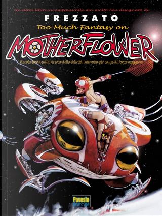 Motherflower by Massimiliano Frezzato