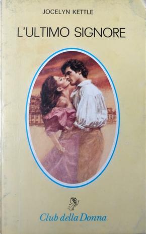 L'ultimo signore by Jocelyn Kettle