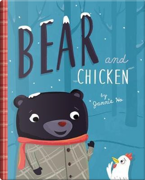 Bear and Chicken by Jannie Ho