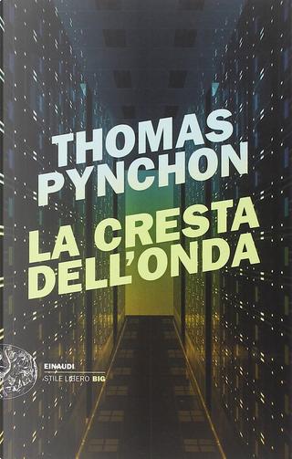 La cresta dell'onda by Thomas Pynchon