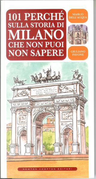 101 Perché sulla storia di Milano che non puoi non sapere by Giuliano Pavone, Marco Dell'Acqua