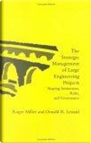 The Strategic Management of Large Engineering Projects by Donald R. Lessard, Roger G. Miller