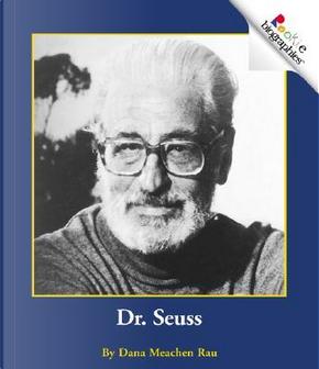 Dr. Seuss by Dana Meachen Rau