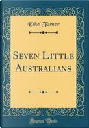 Seven Little Australians (Classic Reprint) by Ethel Turner