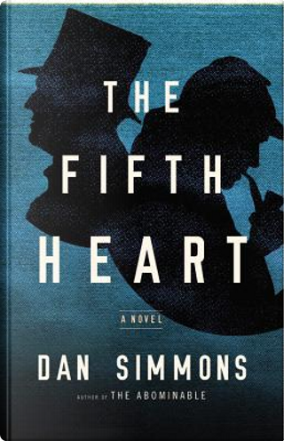 The Fifth Heart by Dan Simmons