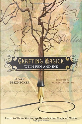 Crafting Magick with Pen and Ink by Susan Moonwriter Pesznecker