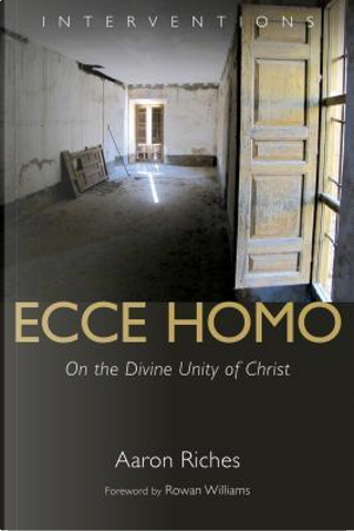 Ecce Homo by Aaron Riches