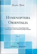 Hymenoptera Orientalia, Vol. 7 by Peter Cameron