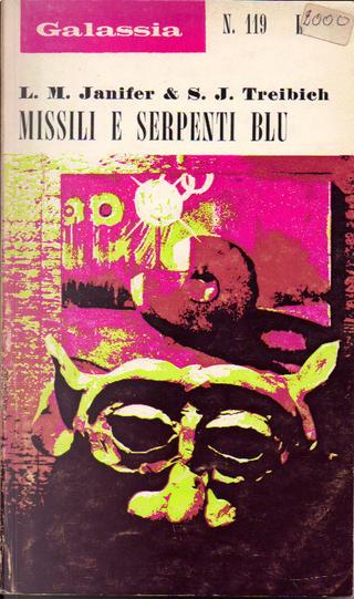 Missili e serpenti blu by Laurence M. Janifer, S. J. Treibich