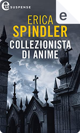 Collezionista di anime by Erica Spindler