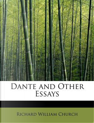 Dante and Other Essays by Richard William Church